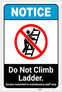 Notice: Do Not Climb Ladder - Access Restricted to Maintenance Staff Only ANSI Portrait - Label