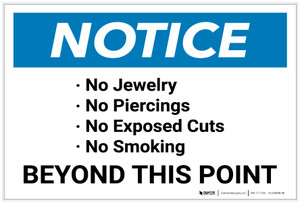 Notice: No Jewely/Piercings/Exposed Cuts/Smoking Beyond this Point - Label