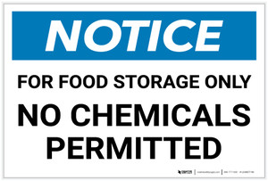 Notice: For Food Storage Only - No Chemicals Permitted - Label
