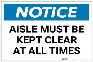 Notice: Aisle Must Be Kept Clear At All Times - Label