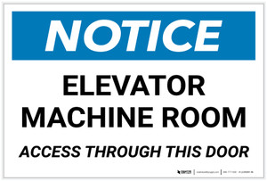 Notice: Elevator Machine Room - Access Through This Door - Label
