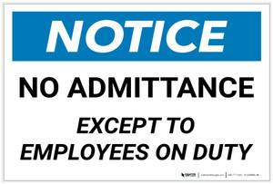 Notice: No Admittance Except To Employees On Duty - Label