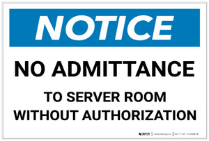 Notice: No Admittance To Server Room Without Authorization - Label