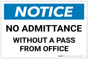 Notice: No Admittance Without A Pass From Office - Label