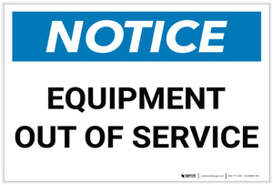 Notice: Equipment Out Of Service - Label