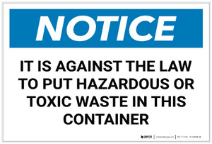 Notice: Against the Law to Put Hazardous/Toxic Waste in This Container - Label