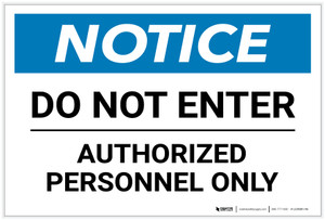 Notice: Do Not Enter Authorized Personnel Only - Label