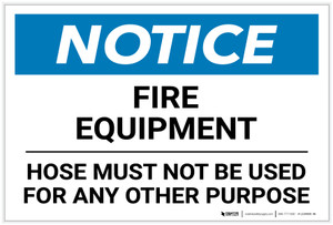Notice: Fire Equipment Hose Must Not Be Used For Any Other Purpose - Label