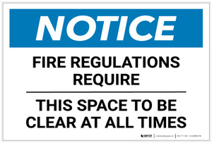 Notice: Fire Regulations Require This Space To Be Clear At All Times - Label