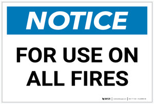 Notice: For Use On All Fires - Label