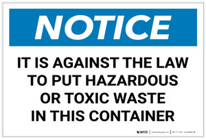 Notice: Against The Law To Put Hazardous or Toxic Waste In This Container - Label