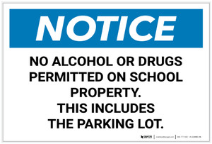 Notice: No Alcohol Or Drugs Permitted On School Property/This Includes The Parking Lot - Label
