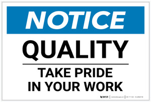 Notice: Quality - Take Pride in Your Work - Label