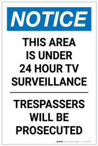 Notice: This Area Is Under 24 Hour TV Surveillance - Trespassers Will Be Prosecuted - Label
