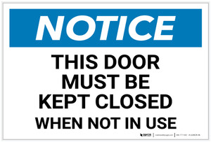 Notice: This Door Must Be Kept Closed When Not In Use - Label
