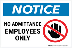 Notice: No Admittance - Employees Only with Icon Landscape - Label