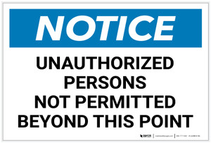 Notice: Unauthorized Persons Not Permitted Beyond This Point Landscape - Label