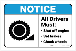 Notice: All Drivers Must Shut Off Engine/Set Breakes/Chock Wheels Icon Landscape ANSI - Label