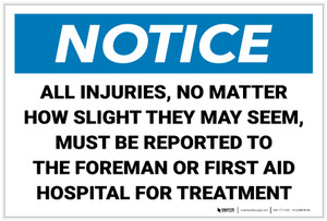 Notice: All Injuries Must Be Reported Landscape - Label