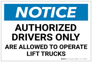 Notice: Authorized Drivers Only Are Allowed to Operate Lift Trucks Landscape - Label