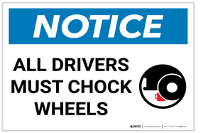 Notice: All Drivers Must Chock Wheels with Icon Landscape - Label