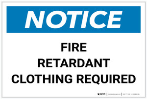 Notice: Fire Retardant Clothing Required Landscape - Label