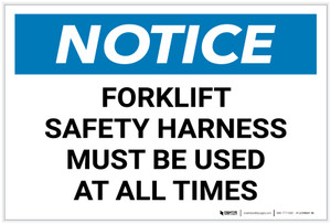 Notice: Forklift Safety Harness Must be Used At All Times Landscape - Label