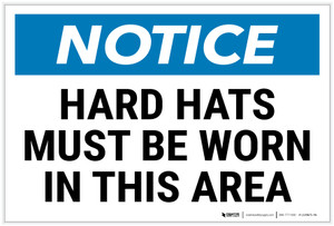 Notice: Hard Hats Must Be Worn In This Area Landscape - Label
