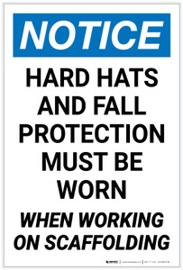 Notice: Hard Hats and Fall Protection Must be Worn When Working On Scaffold Portrait - Label
