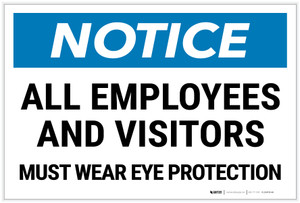 Notice: Employees and Visitors Must Wear Eye Protection Landscape - Label