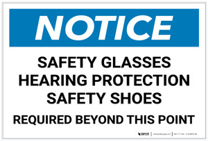 Notice: Safety Glasses/Hearing Protection/Safety Shoes Required Beyond This Point Landscape - Label