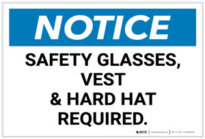 Notice: Safety Glasses/Vest/Hard Hat Required Landscape - Label