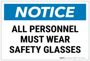 Notice: All Personnel Must Wear Safety Glasses Landscape - Label