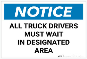 Notice: All Truck Drivers Must Wait In Designated Area Landscape - Label