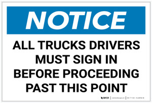 Notice: All Truck Drivers Must Sign In Before Proceeding Past This Point Landscape - Label