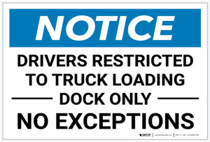 Notice: Drivers Restricted to Truck Loading - Dock Only No Exceptions Landscape - Label