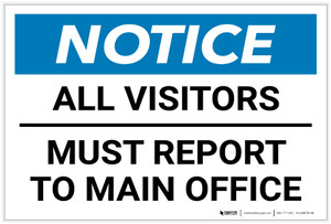 Notice: All Visitors Must Report To Main Office Landscape - Label