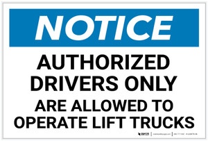 Notice: Authorized Drivers Only Are Allowed to Operate Lift Truks Landscape - Label