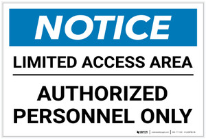 Notice: Limited Access Area - Authorized Personnel Only Landscape - Label