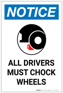 Notice: All Drivers Must Chock Wheels with Icon Portrait - Label