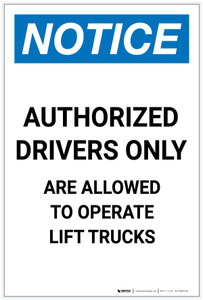 Notice: Authorized Drivers Only to Operate Lift Trucks Portrait - Label