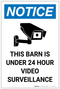 Notice: Barn Is Under 24 Hour Video Surveillance with Icon Portrait - Label
