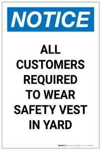 Notice: All Customers Required to Wear Safety Vest in Yard Portrait - Label