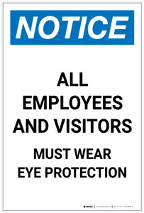 Notice: Employees and Visitors Must Wear Eye Protection Portrait - Label