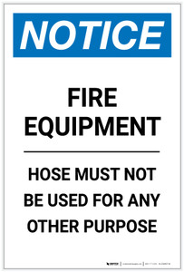 Notice: Fire Equipment Hose Must Not Be Used For Any Other Purpose Portrait - Label