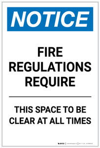 Notice: Fire Regulations Require This Space To Be Clear At All Times Portrait - Label