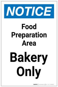 Notice: Food Prep Area - Bakers Only Portrait - Label