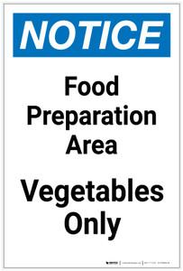 Notice: Food Prep Area - Vegetables Only Portrait - Label
