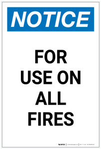 Notice: For Use On All Fires Portrait - Label