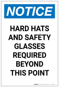 Notice: Hard Hats And Safety Glasses Required Beyond this Point Portrait - Label